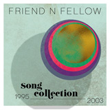 Friend 'n Fellow: Song Collection 1995-2003