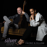 Friend 'n Fellow: Silver Live